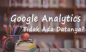 Google Analytics Tidak Ada Datanya
