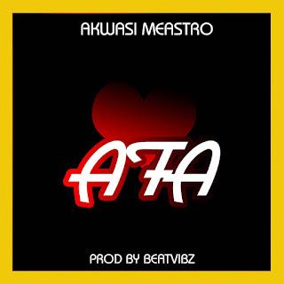 Akwasi Maestro - Afa (Prod. by Beatvibz)