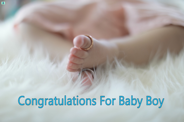 Congratulations For Baby Boy | Wishes