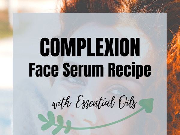 Complexion Face Serum Recipe (Essential Oil)