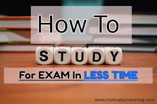 How To Study For Exams In less Time