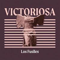 LOS FUSILES - Victoriosa (Álbum)