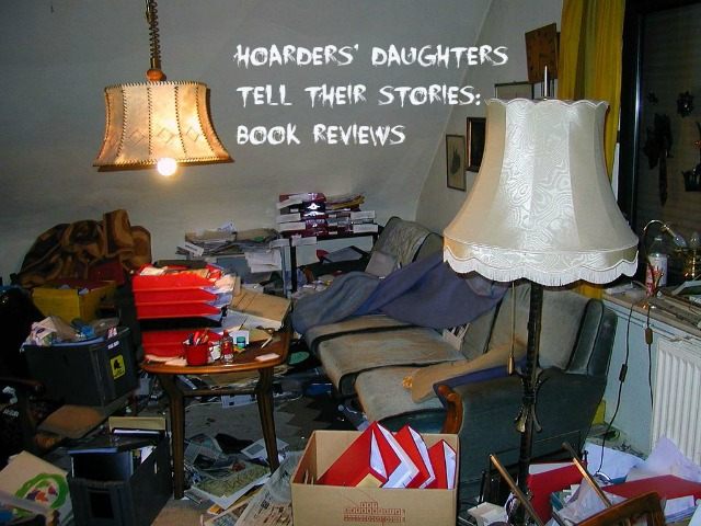 Hoarders' Daughters Tell Their Stories: Book Reviews