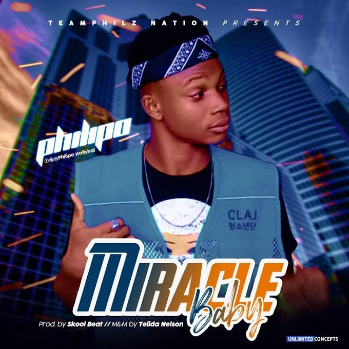 DOWNLOAD MUSIC: PHILIPO - MIRACLE BABY