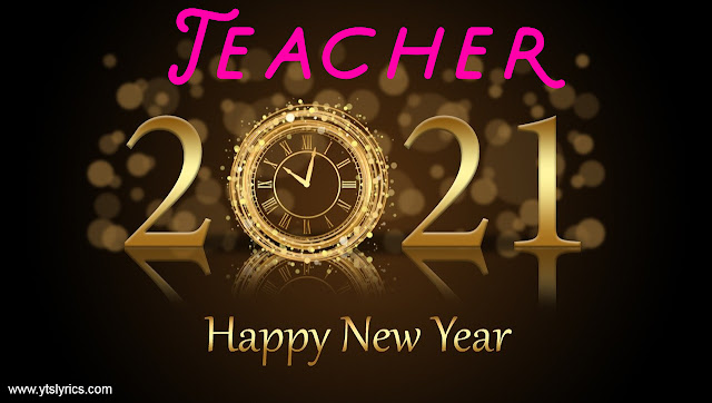 Happy New Year Messages for Teacher 2021| Happy New Year Wishes for Teacher 2021