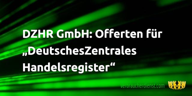"""Titel: DZHR GmbH: Offerten für """"DeutschesZentrales Handelsregister"""""""