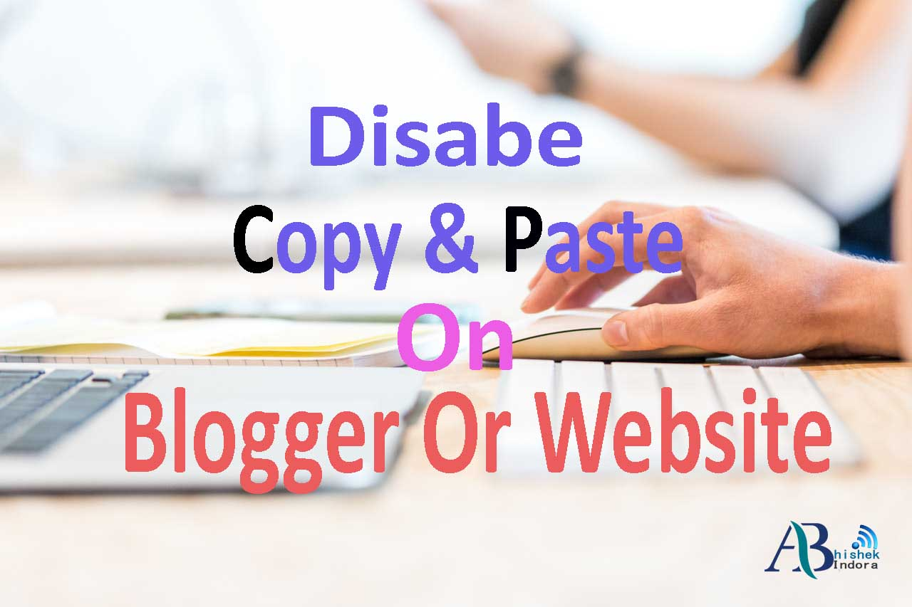 How to Disable Copy Paste In Blogger Blog Or Any Website