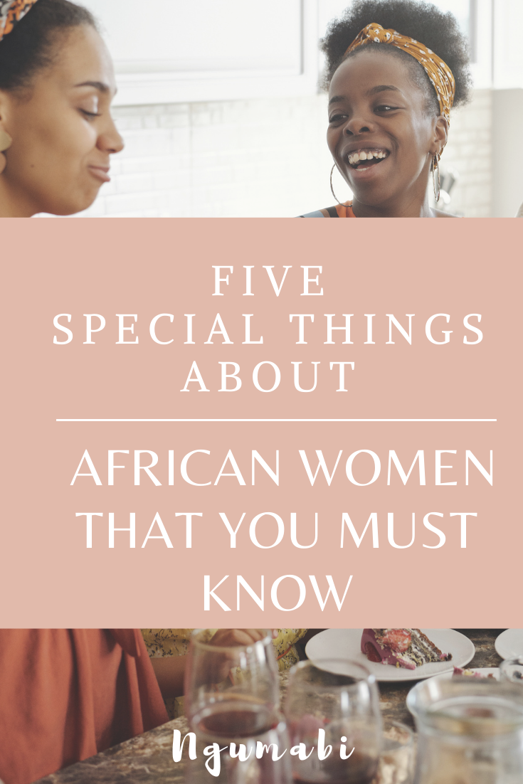 Five Special Things About African Women You Must Know