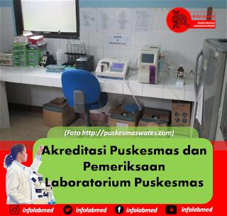 Akreditasi Puskesmas dan Pemeriksaan Laboratorium Puskesmas