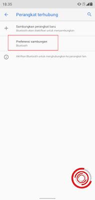 1. Silakan kalian buka menu Bluetooth lalu pilih Preferensi sambungan