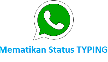 Trik Cara Menghilangkan Status Sedang Mengetik di Whatsapp