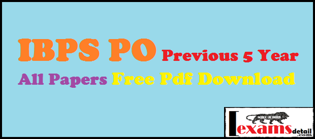 IBPS PO Previous 5 Year All Papers Free Pdf Download. IBPS CWE-PO/MT post All previous exams papers free pdf. Today I have provide IBPS PO exam all last 5 year questions papers with solution answer key free pdf download. Las year exams papers categories by all subjects Reasoning, English And Quantitative Aptitude All Papers IBPS PO Free Pdf Download with answer key