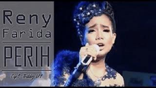 Lirik Lagu Perih - Reny Farida