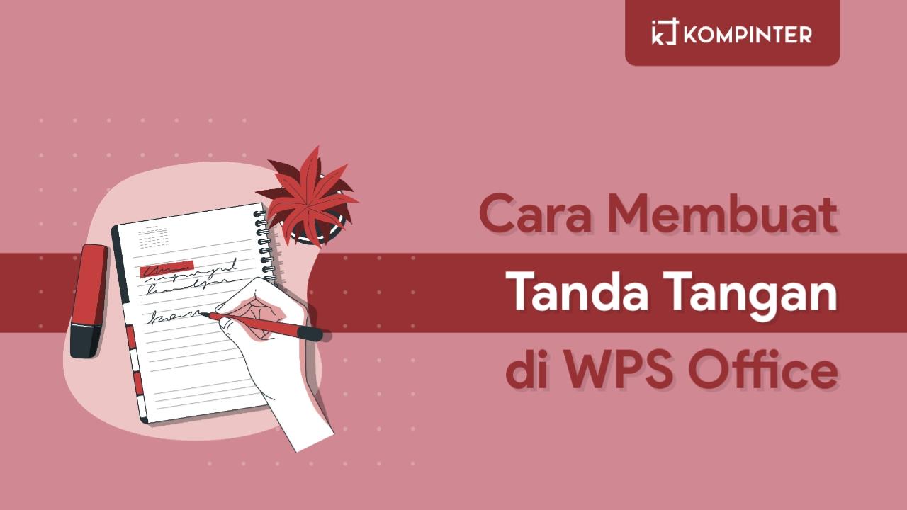 Cara Membuat Tanda Tangan di WPS Office