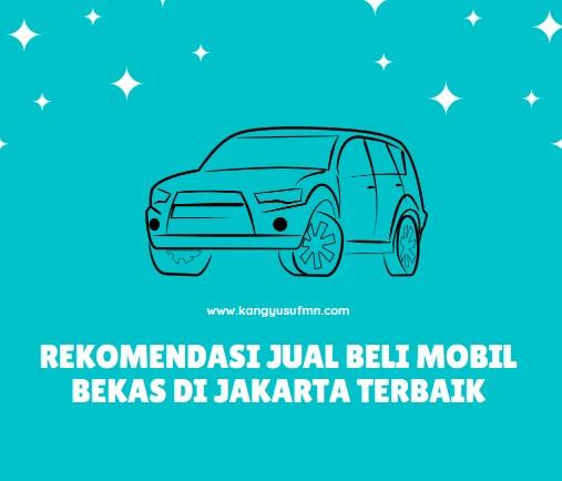 Rekomendasi Jual Beli Mobil Bekas di Jakarta Terbaik