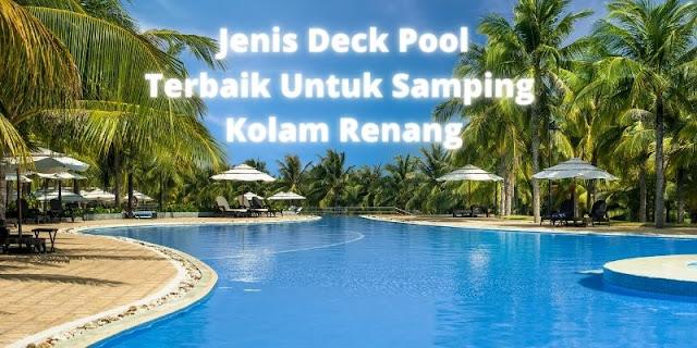 jenis deck pool terbaik untuk samping kolam renang