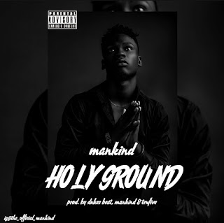 [Music] Mankind - Holy ground (Davido x Nicki minaj cover)