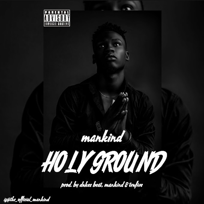 [Music] Mankind - Holy ground (Davido x Nicki minaj cover)