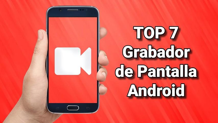 Las 7 mejores APPS para GRABAR la PANTALLA en Android - Screen Recorder NO ROOT