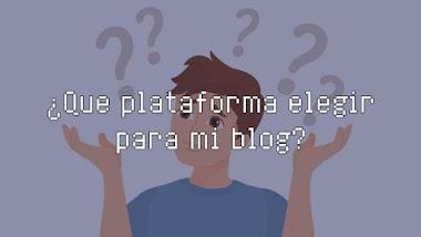 Somos Bloggers: ¿Qué plataforma elegir para mi blog?