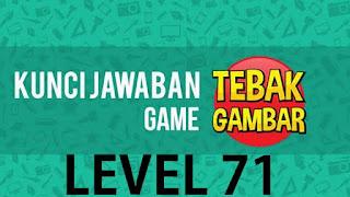jawaban tebak gambar level 71