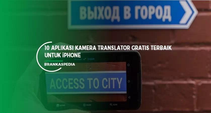 10 Aplikasi Kamera Translator Bahasa Terbaik Untuk Iphone Brankaspedia Blog Tutorial Dan Tips