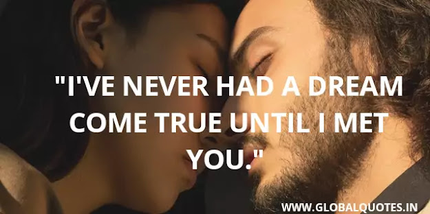 I've never had a dream come true until I met you.
