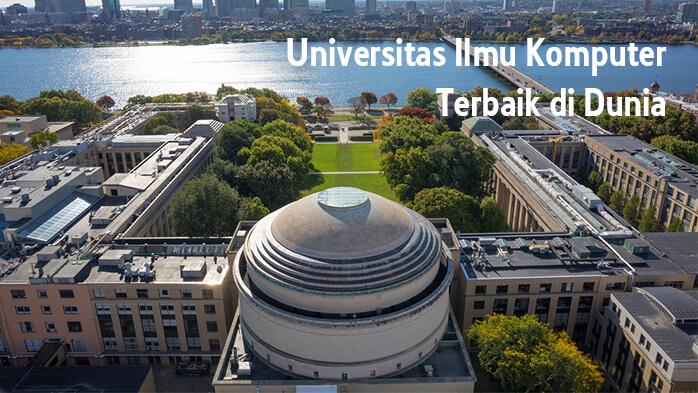 Daftar Universitas Ilmu Komputer Terbaik di Dunia