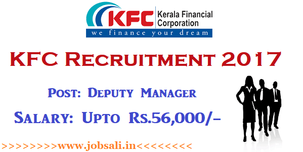 Kerala Financial Corporation recruitment 2017, KFC Jobs in Kerala, Kerala Govt Jobs
