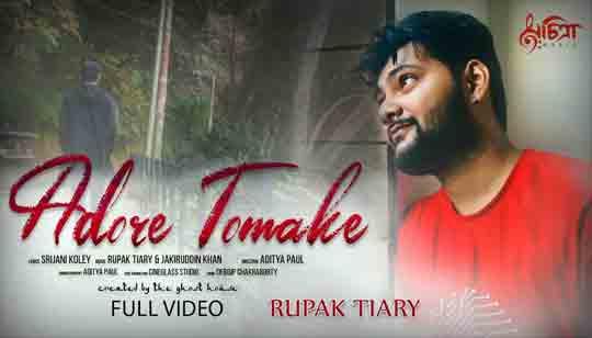 Adore Tomake Lyrics by Rupak Tiary