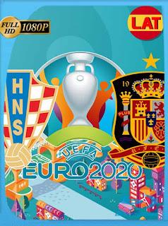 Croacia vs España: EURO 20 (2021) HD [1080p] Latino [GoogleDrive] PGD