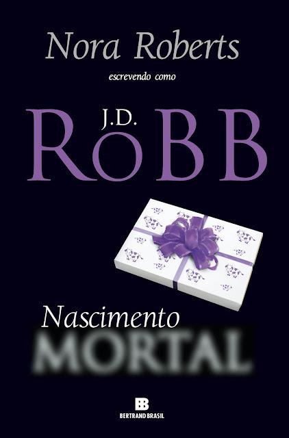 Nascimento mortal - J.D. Robb