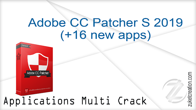 Adobe CC Patcher S 2019 (+16 new apps)   |   165 MB