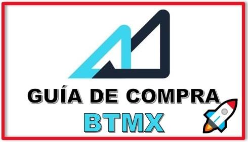 Cómo y Dónde Comprar BTMX Coin Tutorial Completo