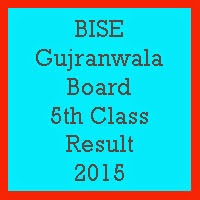 5th class Result 2017 BISE Gujranwala Board
