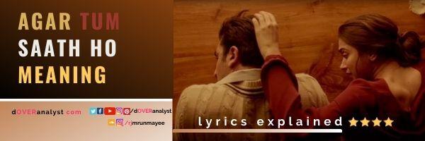 agar-tum-saath-ho-song-lyrics-meaning