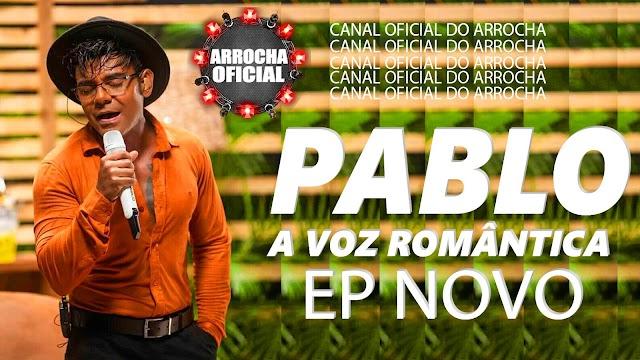 EP NOVO PABLO JUNHO 2021 - CANAL OFICIAL DO ARROCHA