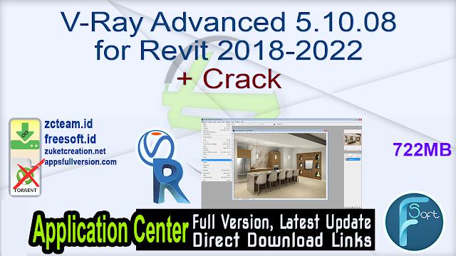 V-Ray Advanced 5.10.08 for Revit 2018-2022 + Crack_ ZcTeam.id