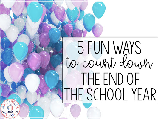 Are you a French primary teacher wrapping up the end of the school year? Check out this blog post for five fun ways to help you count down, as well as a FREE set of French countdown posters!