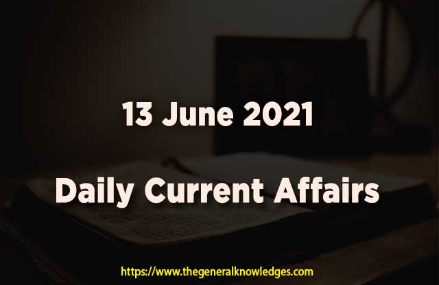 13 June 2021 Current Affairs  and Answers in Hindi