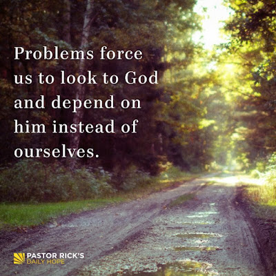 Problems Force Us to Depend on God by Rick Warren