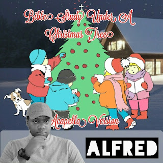 Bible Study Under A Christmas Tree (Acapella Version) : Rap Music Album By Alfred