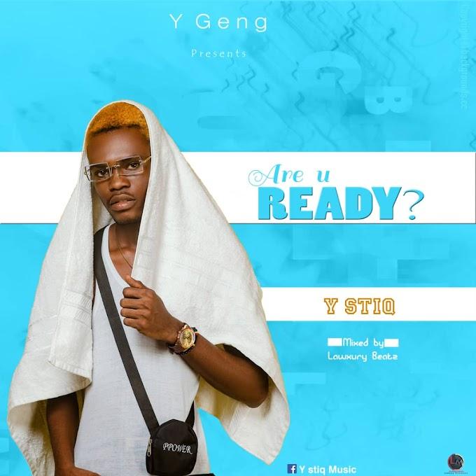Y Stiq - Are U Ready (Prod. By Lawxury Beatz)-Vodafonesongs.com