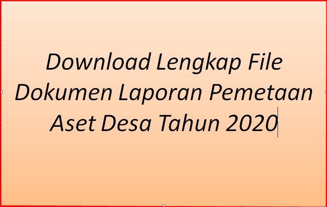 Download Lengkap File Dokumen Laporan Pemetaan Aset Desa Tahun  Download Lengkap File Dokumen Laporan Pemetaan Aset Desa Terbaru