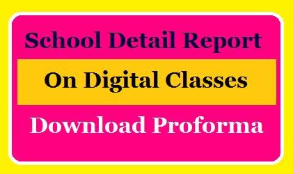 School Detail Report on Digital Classes Download Proforma