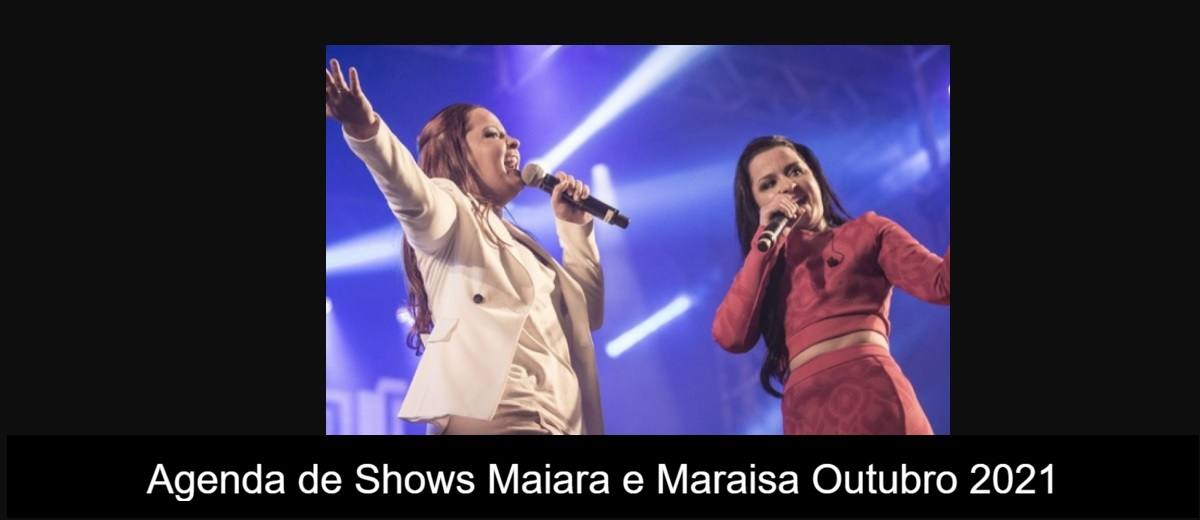 Agenda de Shows Outubro de 2021 Maiara e Maraisa
