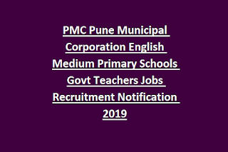 PMC Pune Municipal Corporation English Medium Primary Schools Govt Teachers Jobs Recruitment Notification 2019
