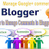 How to Manage Blogger Comments ?