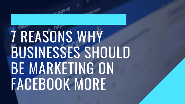 reasons why businesses should be marketing on facebook more social selling