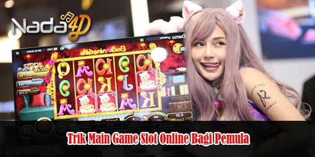 Trik Main Game Slot Online Bagi Pemula
